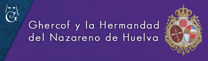 Ghercof y la Hermandad del Nazareno de Huelva