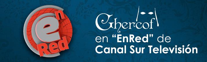 """Ghercof en """"EnRed"""" de Canal Sur Televisión"""