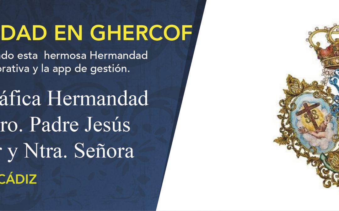 La Hermandad de Penitencia de Ntro. Padre Jesús Nazareno del Amor de Cádiz, se une a Ghercof
